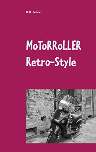 Motorroller Retro-Style: Wissenswertes über Retro-Roller