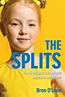 The Splits: How to help your kids navigate separation and divorce