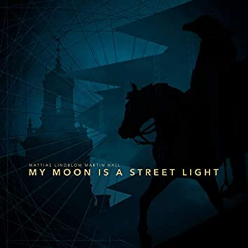 My Moon Is a Street Light