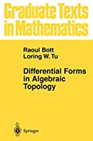 Differential Forms in Algebraic Topology (Graduate Texts in Mathematics) (Graduate Texts in Mathematics, 82)