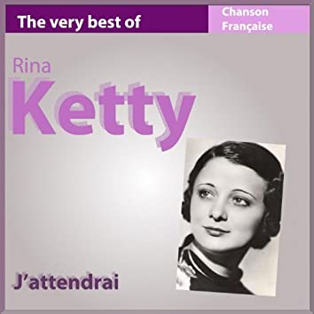 The Very Best of Rina Ketty: J'attendrai (Chanson française)