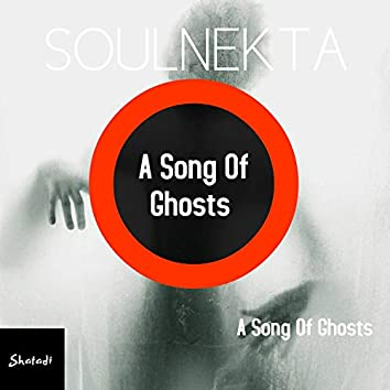 A Song Of Ghosts