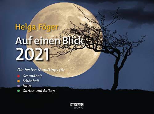 Auf einen Blick 2021: Die besten Mondtipps für Gesundheit, Schönheit, Haus, Garten und Balkon - Wandkalender 29,5 x 22,0 cm