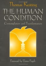 The Human Condition: Contemplation and Transformation (Wit Lectures-Harvard Divinity School)
