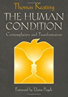 The Human Condition: Contemplation and Transformation (Wit Lectures.)
