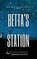 Betta's Station: Book One of the Betta's Station Series