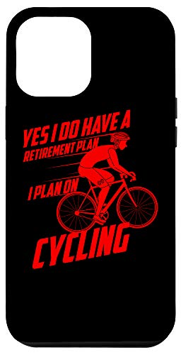 iPhone 12 Pro Max I Do Have A Retirement Plan Cycling | Biker Funny Gift Case