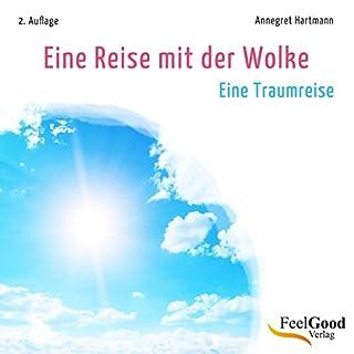 Eine Reise mit der Wolke     Eine Traumreise              Autor:                                                                                                                                 Annegret Hartmann                               Sprecher:                                                                                                                                 Annegret Hartmann                      Spieldauer: 18 Min.     6 Bewertungen     Gesamt 3,5