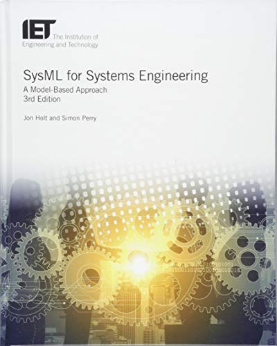 SYSML FOR SYSTEMS ENGINEERING: A Model-Based Approach (IET Professional Applications of Computing, Band 20)