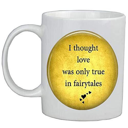 Taza de café con texto en inglés 'I Thought Love was Only True in Fairytales-Fairy Tale Jewelry-Fairy Tale Jewelry-Fairy Tale