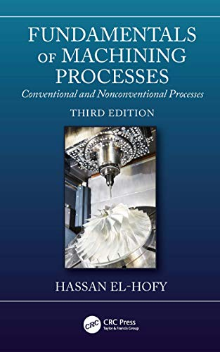 Fundamentals of Machining Processes: Conventional and Nonconventional Processes, Third Edition (English Edition)