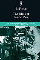 Refocus: The Films of Elaine May (Refocus: the American Directors)