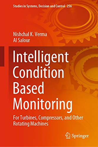Intelligent Condition Based Monitoring: For Turbines, Compressors, and Other Rotating Machines (Stud