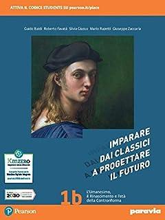 Imparare dai classici a progettare il futuro. Per le Scuole superiori. Con e-book. Con espansione online (Vol. 1)