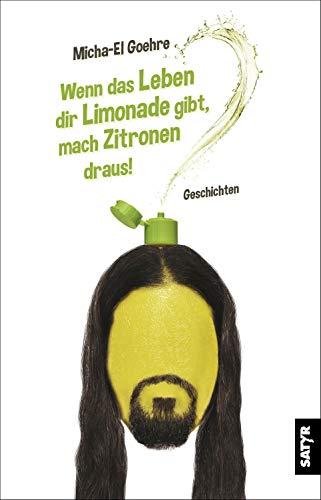 Wenn das Leben dir Limonade gibt, mach Zitronen draus!