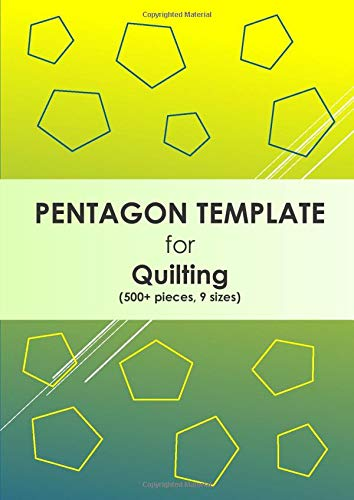 PENTAGON TEMPLATE for Quilting (500+ pieces, 9 sizes): 1 inch - 5 inch Paper Piecing Pentagon Shaped Templates Book ('To Cut Out') for Patchwork, ... and School DIY Work, etc. - 90 gsm paper
