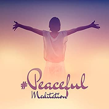 #Peaceful Meditation