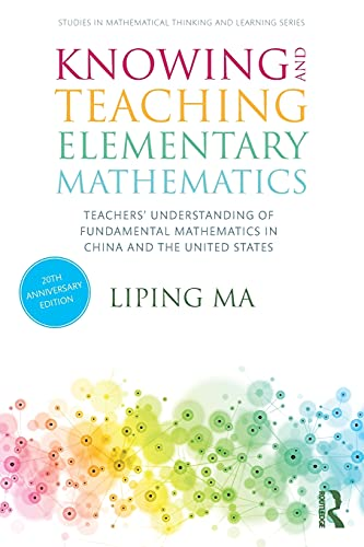 Compare Textbook Prices for Knowing and Teaching Elementary Mathematics: Teachers' Understanding of Fundamental Mathematics in China and the United States Studies in Mathematical Thinking and Learning Series 3 Edition ISBN 9780367443955 by Ma, Liping