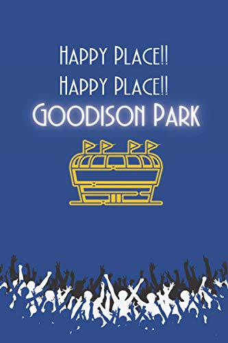Happy Place!! Happy Place!! Goodison Park: Everton Stadium Inspired Notebook: Football Lover Gifts: (Novelty Lined Notebook 6