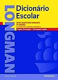 Longman dicionário escolar: Guia de Estudo Dirigido - De Acordo com a Reforma Ortográfica - Inglês/Português - Português/Inglês