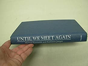 Until We Meet Again: A True Story of Love and War, Separation and Reunion