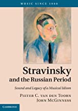 Stravinsky and the Russian Period: Sound and Legacy of a Musical Idiom (Music since 1900)