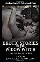 Erotic Stories of the Widow Witch - Story 10 Love Before the New Dawn: Explicit Sex and Romance Erotica in Mystery Series of Short Stories for Women - Her First Romantic Night with Royal Prince