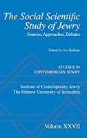 The Social Scientific Study of Jewry: Sources, Approaches, Debates (Studies in Contemporary Jewry, An Annual)