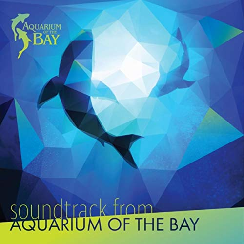 Soundtrack from Aquarium of the Bay