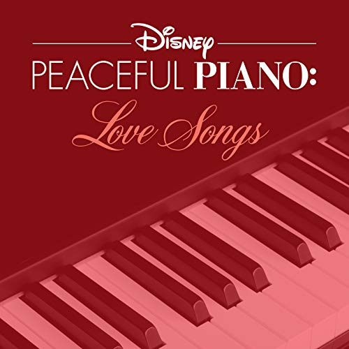Disney Peaceful Piano: Love Songs