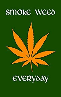 SMOKE WEED EVERYDAY: 5x8 Pocket Size Journal. Marijuana Strain Logbook. Guided easy to fill out, Perfect gift for St Patricks Day weed lovers.