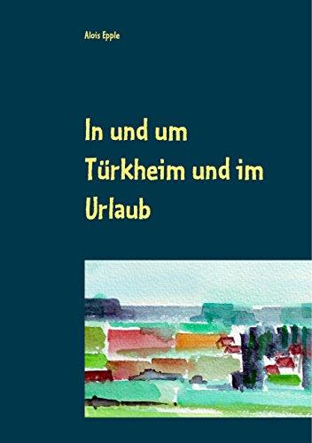 In und um Türkheim und im Urlaub: Aquarelle von 1994 - 2005