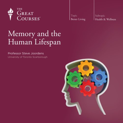 Memory and the Human Lifespan Audiobook By Steve Joordens,                                                                                        The Great Courses cover art