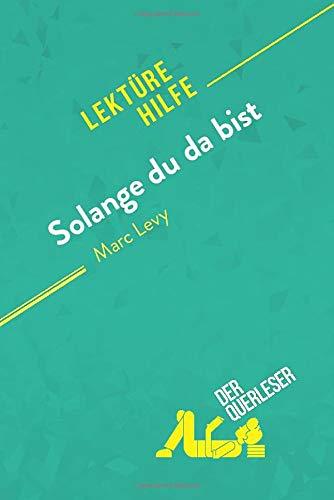 Solange du da bist von Marc Levy (Lektürehilfe): Detaillierte Zusammenfassung, Personenanalyse und Interpretation