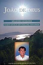 JOAO DE DEUS: Millionen Menschen haben durch Ihn Heilung erfahren Der brasilianische Heiler Joao De Deus