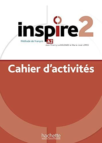 Inspire 2. Cahier d'activities. Per le Scuole superiori. Con e-book. Con espansione online (Vol. 2): Cahier d'activités