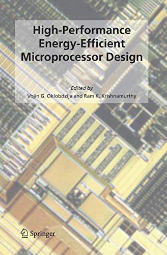 Compare Textbook Prices for High-Performance Energy-Efficient Microprocessor Design Integrated Circuits and Systems 2006 Edition ISBN 9783540679097 by Oklobdzija, Vojin G.,Krishnamurthy, Ram K.