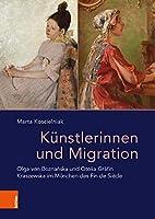 Kunstlerinnen und Migration: Olga von Boznanska und Otolia Grafin Kraszewska im Munchen des Fin de Siecle (Das ostliche Europa: Kunst- und Kulturgeschichte)