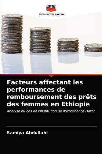Facteurs affectant les performances de remboursement des prêts des femmes en Ethiopie: Analyse du cas de l'institution de microfinance Harar