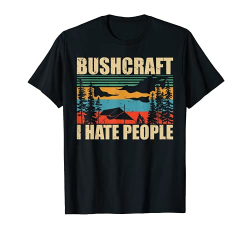 BUSHCRAFT I HATE PEOPLE Outdoor Survival Natur Geschenk T-Shirt