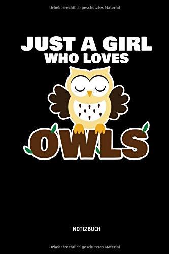 Just A Girl Who Loves Owls - Notizbuch: Lustiges Liniertes Eulen Notizbuch. Tolle Zubehör & Geschenk Idee für Eulen Liebhaber.