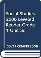 Social Studies 2006 Leveled Reader Grade 1 Unit 3c 0328147974 Book Cover