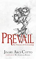 Prevail: The Process of Overcoming