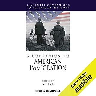 A Companion to American Immigration                   Di:                                                                                                                                 Reed Ueda                               Letto da:                                                                                                                                 Melissa Edris                      Durata:  29 ore e 12 min     Non sono ancora presenti recensioni clienti     Totali 0,0