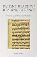 Patient Reading/Reading Patience: Oxford Essays on Medieval English Literature (Exeter Medieval Texts and Studies)