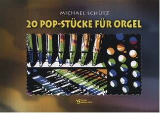20 POP STUECKE FUER ORGEL
