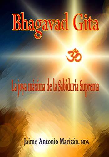 Bhagavad Gita: La joya máxima de la Sabiduría Suprema (Spanish Edition)