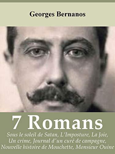 7 ROMANS de GEORGES BERNANOS: Sous le soleil de Satan, L'Imposture, La Joie, Un crime, Journal d'un curé de campagne, Nouvelle Histoire de Mouchette, Monsieur Ouine