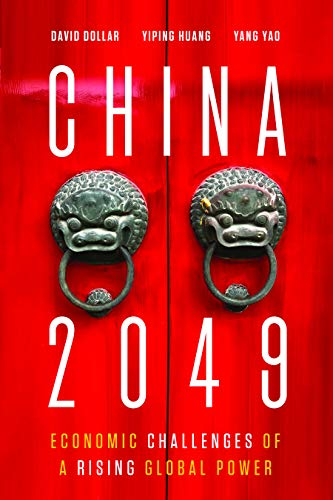 Compare Textbook Prices for China 2049: Economic Challenges of a Rising Global Power  ISBN 9780815738053 by Dollar, David,Huang, Yiping,Yao, Yang