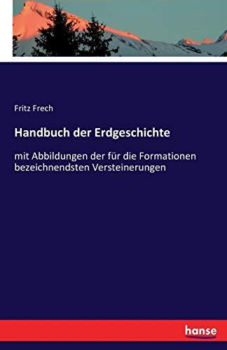 Handbuch der Erdgeschichte: mit Abbildungen der für die Formationen bezeichnendsten Versteinerungen